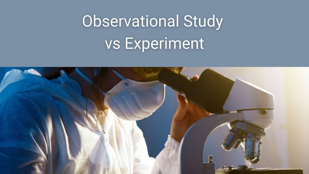 Observational Study vs experiment