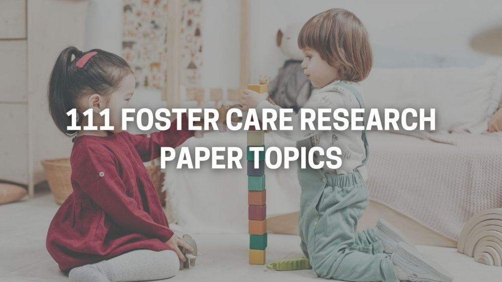 Foster Care Research Paper Topics