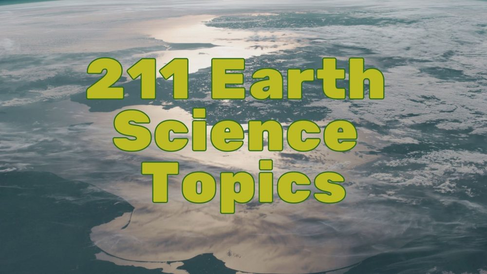 211 of the Most Interesting Earth Science Topics